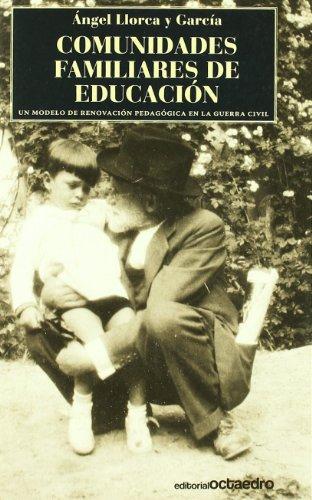 Comunidades familiares de educación: Un modelo de renovación pedagógica en la guerra civil (Horizontes-Testimonios) por Ángel Llorca  García