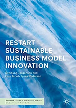 RESTART Sustainable Business Model Innovation (Palgrave Studies in Sustainable Business In Association with Future Earth) Descargar PDF Ahora