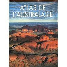 ATLAS DE L'AUSTRALASIE. Australie, Nouvelle-Zélande et Pacifique Sud.