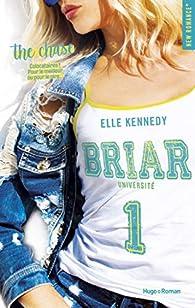 Briar Université, tome 1 : The chase par Elle Kennedy