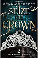 Seize the Crown (The Kingmaker Series) Paperback