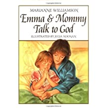 Emma and Mommy Talk to God by Marianne Williamson (1996-04-16)