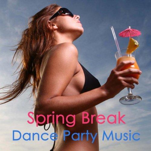 Spring Break Miami Dance Party Music: Electronic Springbreak