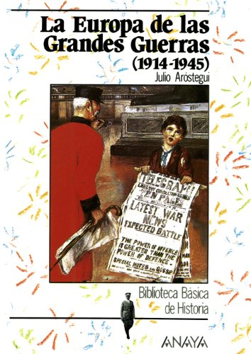 La Europa de las Grandes Guerras 1914-1945/ Europe of the Great Wars 1914-1945 por Julio Arostegui Sanchez