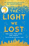 The Light We Lost: The International Bestseller everyone is talking about!