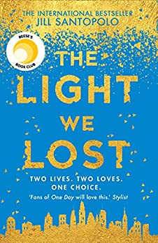 The Light We Lost: The Reese Witherspoon Book Club Pick and International Bestseller! by [Santopolo, Jill]