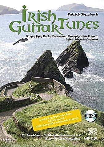Irish Guitar Tunes: Songs, Jigs, Reels, Polkas und Hornpipes für