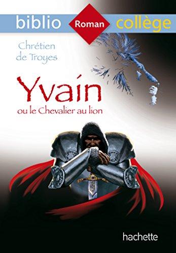Bibliocollege Yvain Ou Le Chevalier Au Lion par Chrétien de Troyes