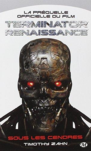 Sous les cendres : la préquelle officielle du film Terminator Renaissance par Timothy Zahn