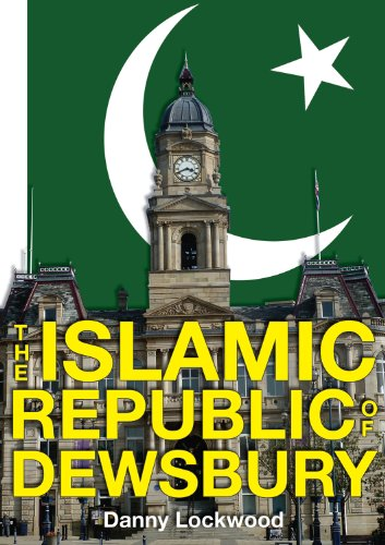 The Islamic Republic of Dewsbury by [Lockwood, Danny]