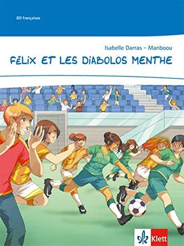 Félix et les Diabolos menthe: Comic Ab Ende des 1. Lernjahres (Bandes dessinées)