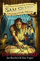 The Deadly Trap: Book 4 (Sam Silver: Undercover Pirate)