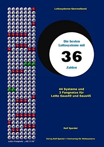 Die besten Lottosysteme mit 36 Zahlen: 44 Systeme und 3 Fangnetze für Lotto 6 aus 49 und 6 aus 45