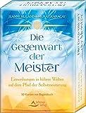 Die Gegenwart der Meister: Einweihungen in höhere Welten auf dem Pfad der Selbstmeisterung - 50 Karten mit Begleitbuch