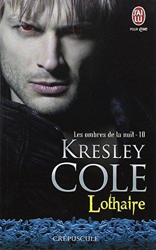 Les ombres de la nuit, Tome 10 : Lothaire par Kresley Cole