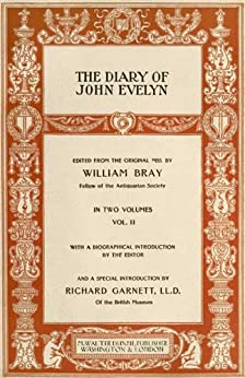 The Diary of John Evelyn, Volume II (of 2) by [Evelyn, John]