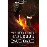 The Dark Lord's Handbook: Volume 1 by Paul Dale (2014-08-22)