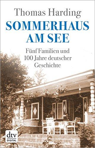 Buchseite und Rezensionen zu 'Sommerhaus am See: Fünf Familien und 100 Jahre deutscher Geschichte' von Thomas Harding