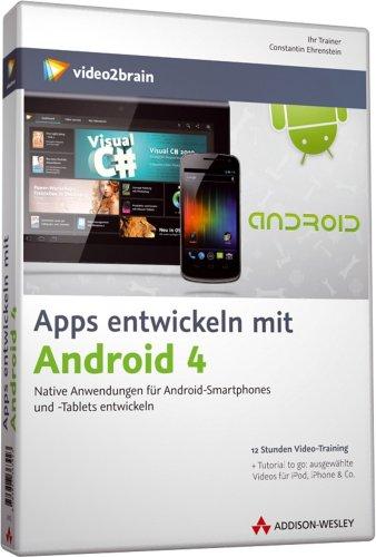 Apps entwickeln mit Android 4 - Video-Training - Native Anwendungen für Android-Smartphones und -Tablets entwickeln (Win+MAC+Linux+iPad)