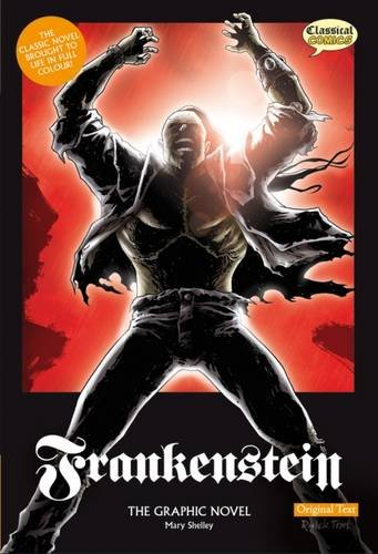 Frankenstein: The Graphic Novel: Original Text (Classical Comics) por Mary Wollstonecraft Shelley