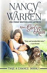 Kiss a Girl in the Rain (Take a Chance) (Volume 1) by Nancy Warren (2014-03-08)