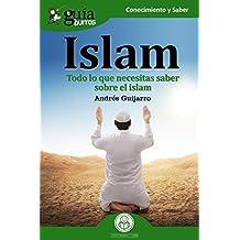 GuíaBurros Islam: Todo lo que necesitas saber sobre el islam