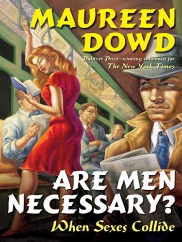 Are Men Necessary?: When Sexes Collide (English Edition)