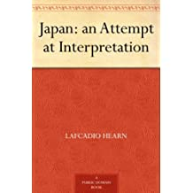 Japan: an Attempt at Interpretation (English Edition)