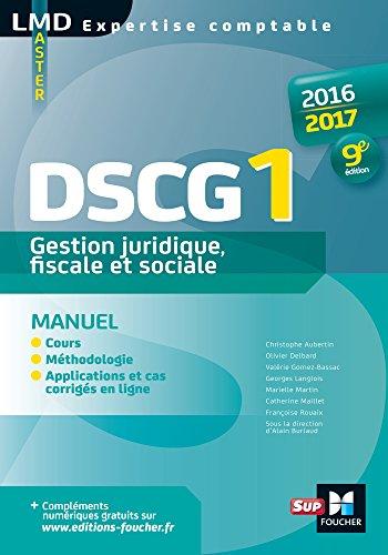 DSCG 1 Gestion juridique fiscale, fiscale et sociale manuel 9e dition Millsime 2016-2017