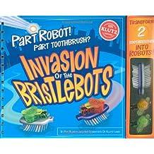 Par Robot! Part Toothbrush? Invasion of the Bristlebots