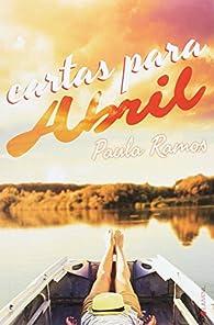 Cartas para Abril par Paula Ramos
