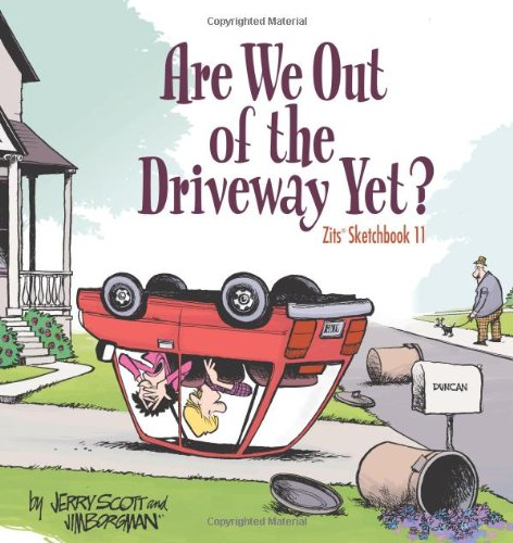 Are We Out of the Driveway Yet? (Zits Sketchbook) por Jerry Scott
