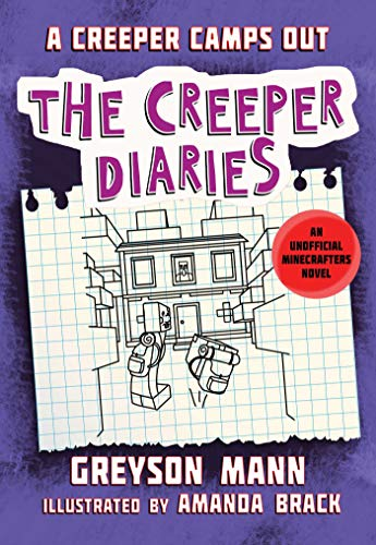 A Creeper Camps Out: The Creeper Diaries, An Unofficial Minecrafters Novel, Book Eleven (English Edition)