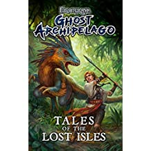 Frostgrave: Ghost Archipelago: Tales of the Lost Isles (Frostgrave Ghost Archipelago)