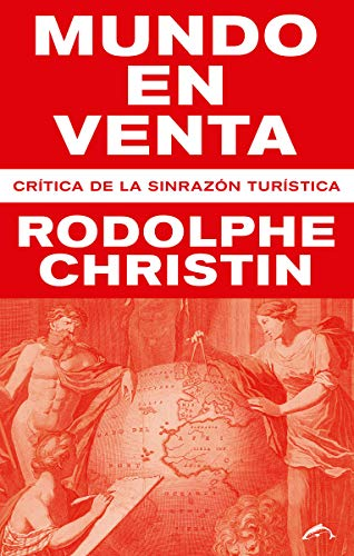 Mundo en venta: Crítica de la sinrazón turística por Rodolphe Christin