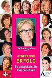 Generation Erfolg: So entwickeln Sie Persönlichkeit