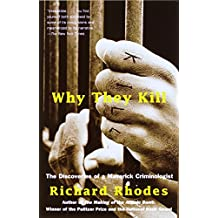 Why They Kill: The Discoveries of a Maverick Criminologist (Vintage)
