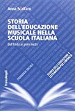 Storia dell'educazione musicale nella scuola italiana. Dall'Unità ai giorni nostri