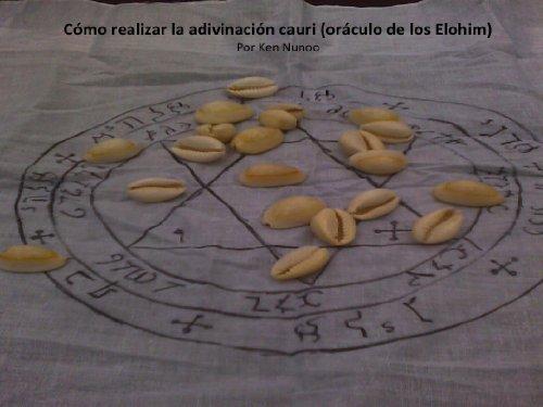 Cómo realizar la adivinación cauri (oráculo de los Elohim) (Spanish Edition)
