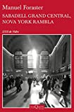 Sabadell Grand Central, Nova York Rambla (.) segunda mano  Se entrega en toda España