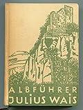 Albführer - Wanderungen durch die Schwäbische Alb - Band 1 Östlicher Teil: Vom Ries bis zum Hohenneuffen