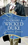 To Desire a Wicked Duke: A Rouge Regency Romance (Courtship Wars Book 5) (English Edition)