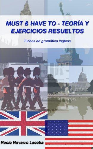 Must & Have to - Teoría y ejercicios resueltos (Fichas de gramática inglesa) por Rocío Navarro Lacoba