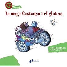 La Magà Castanya I El Globus (Contes Menudets) (Catalá - A Partir De 3 Anys - Contes - Altres Contes)