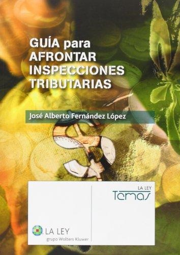 Guía para afrontar inspecciones tributarias (Temas La Ley)