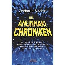Die Anunnaki-Chroniken: Alles über die ersten Astronauten eines anderen Planeten, die zur Erde kamen, ihre Erschaffung des Menschen und Errichtung unserer modernen Zivilisation