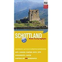 Schottland: Mobile Touring Highlights (Mobil Reisen - Die schönsten Auto- & Wohnmobil-Touren)