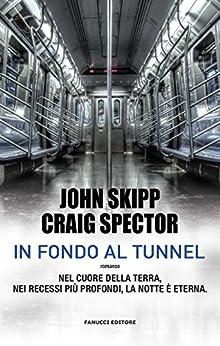 In fondo al tunnel (Fanucci Editore) di [Skipp, John, Spector, Craig]