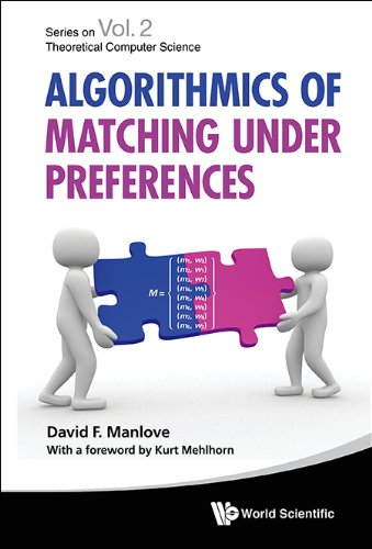 Algorithmics of Matching Under Preferences (Series on Theoretical Computer Science Book 2) (English Edition)