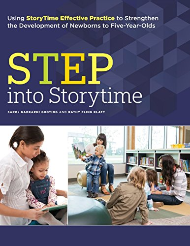STEP into Storytime: Using StoryTime Effective Practice to Strengthen the Development of Newborns to Five-Year-Olds